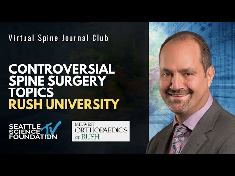 Controversial Spine Surgery Topics: Rush University | Moderated By Dr. Frank Phillips