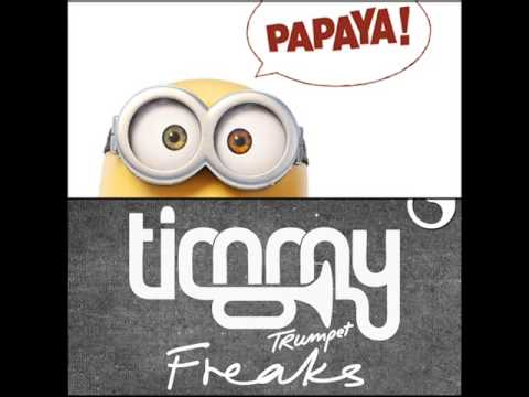 Minion - Papaya VS. Timmy Trumpet - Freaks (Edit) by Deejay 安迪