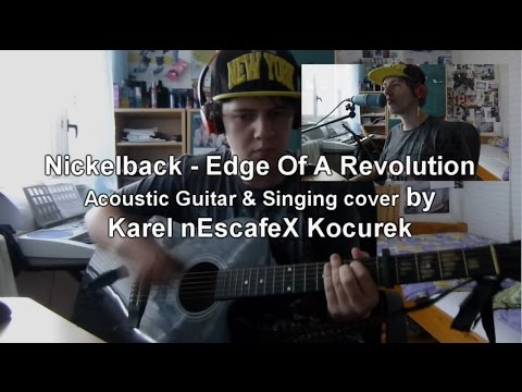 nickelback 39 edge of a revolution 39 cover acoustic guitar singing cover with chords and. Black Bedroom Furniture Sets. Home Design Ideas