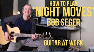 How to play 'Night Moves' by Bob Seger
