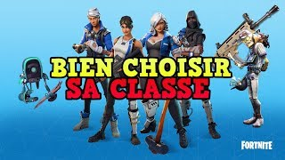 GUIDE : BIEN CHOISIR SA CLASSE | FORTNITE Sauver le Monde