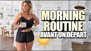 MORNING ROUTINE  👀☕️ Avant un départ à l'étranger ☀️