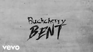 Buckcherry - Bent (Audio)