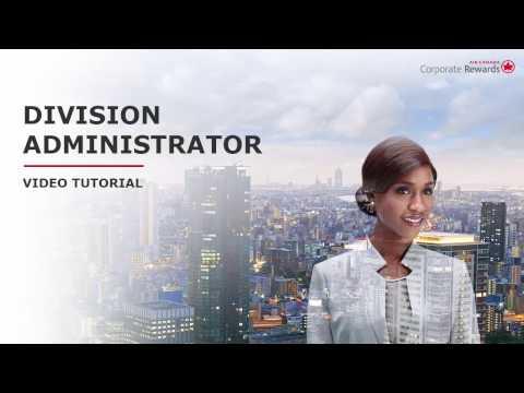 Division Administrator Tutorial Video - Air Canada Corporate Rewards