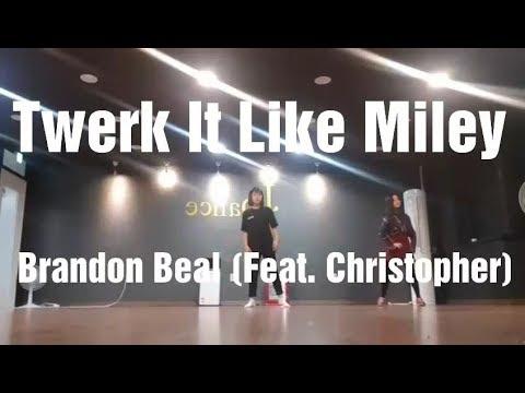 Brandon Beal-Twerk It Like Miley(Feat. Christopher) / Yuna Choreography