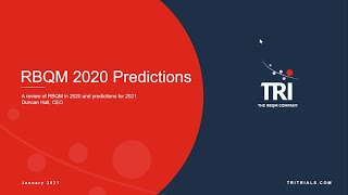 2020 RBQM review and predictions for 2021
