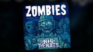 Baixar THROUGH THE ROOTS - ZOMBIES (PRIMA-VOLTA REMIX) ZOMBIES REMIX EP