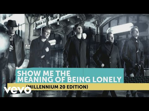 Backstreet Boys - Show Me The Meaning Of Being Lonely (Millennium 20 Edition)