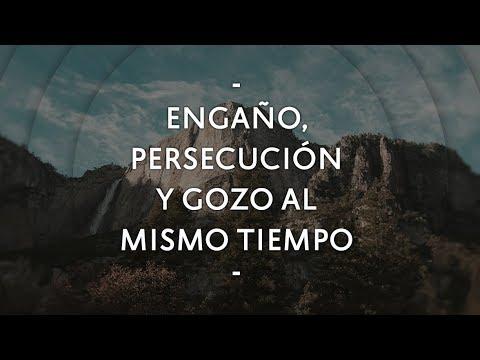 Engaño persecución y gozo al mismo tiempo - Pastor Miguel Núñez