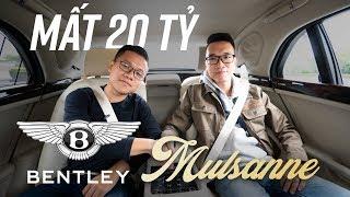 Bentley Mulsanne: Đi 10 NĂM mất 20 TỶ nhưng...
