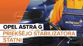 Kā mainīt Savienotājstienis OPEL ASTRA G Hatchback (F48_, F08_) - rokasgrāmata
