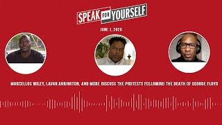 SFY discusses the protests following the death of George Floyd (6.1.20)   SPEAK FOR YOURSELF Podcast