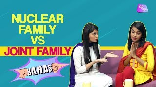 Joint Family VS Nuclear Family   Bahas