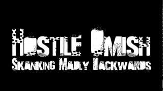 Hostile Omish • Skanking Madly Backwards