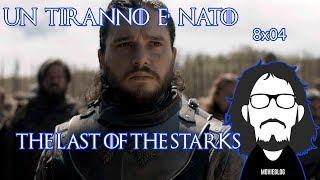 Game of Thrones 8x04: The Last of the Starks-  E' nato un Tiranno