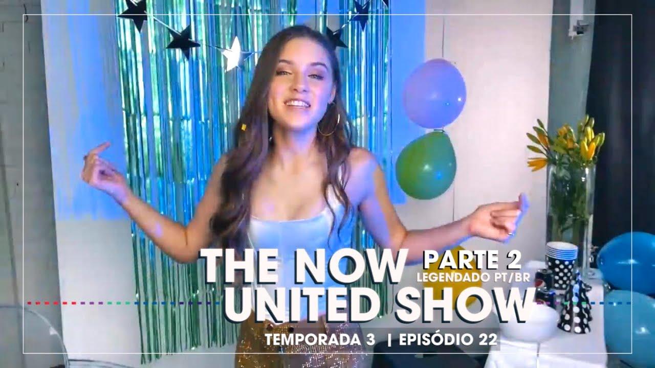 The Now United Show - S3E22 (Parte 2) - LEGENDADO PT-BR