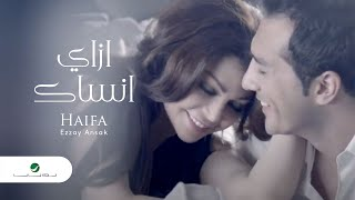 Download Haiifa - Ezzay Ansak  / هيفا وهبي - ازاي انساك MP3 song and Music Video