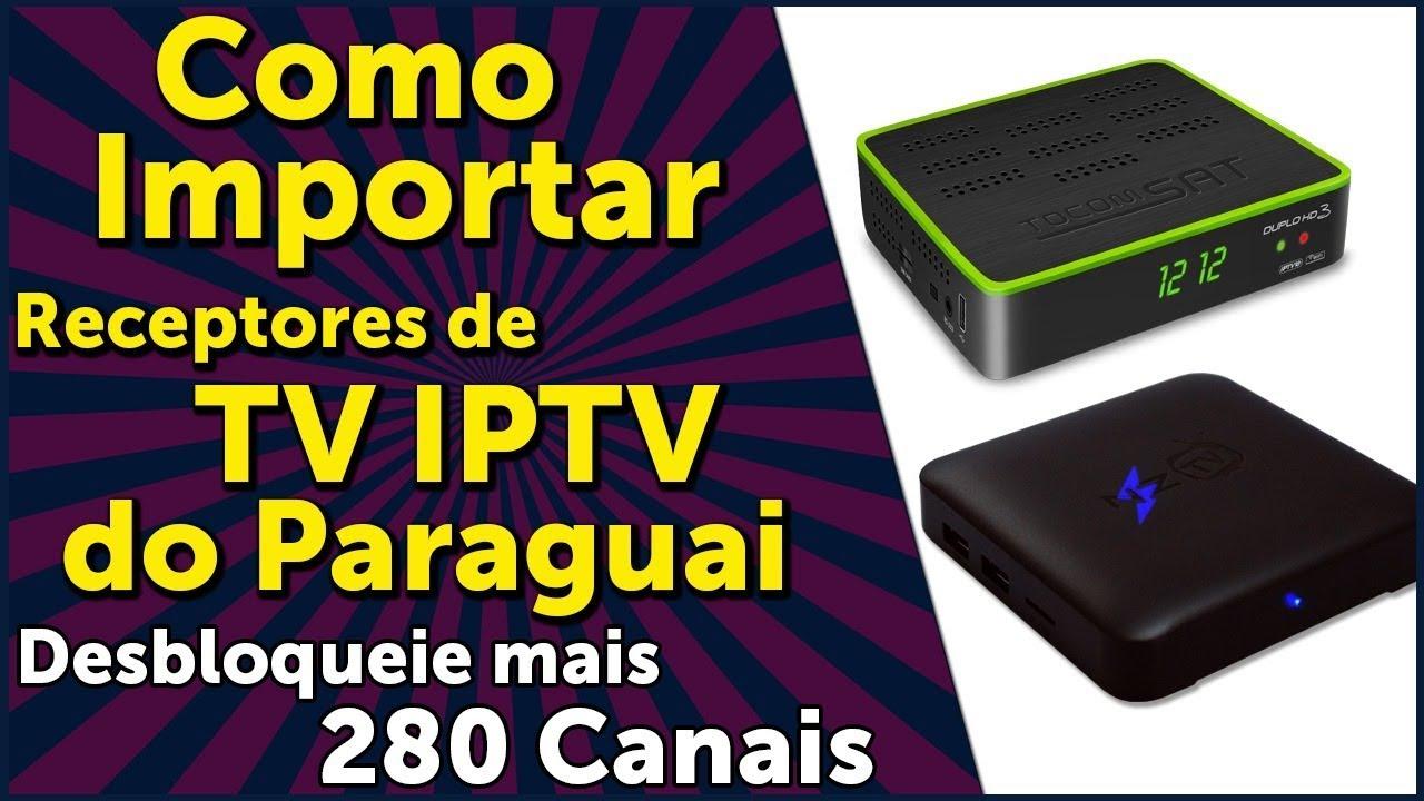 Como Comprar Do Paraguai Receptor Iptv Libere 280