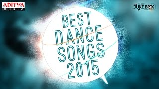 Best Dance Songs 2015 Telugu Movie Hit Songs || Jukebox