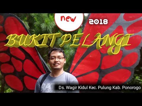 Part 1 : Wisata Baru, Bukit Pelangi, Ds. Wagir Kidul, Kec. Pulung Kab. Ponorogo
