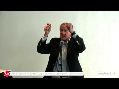 #legalhack2017 Morning Keynote, Jim Sandman, Legal Services Corporation