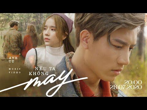 NẾU TA KHÔNG MAY   Anh Tú ft LyLy   Official MV