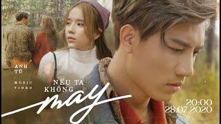 MV Nếu Ta Không May -Anh Tú Ft Lyly