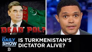 turkmenistan-s-leader-wants-everyone-to-know-he-s-alive-the-daily-show