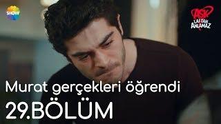 Aşk Laftan Anlamaz 29.Bölüm | Murat gerçekleri öğrendi