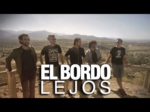 El Bordo - Lejos (video oficial)