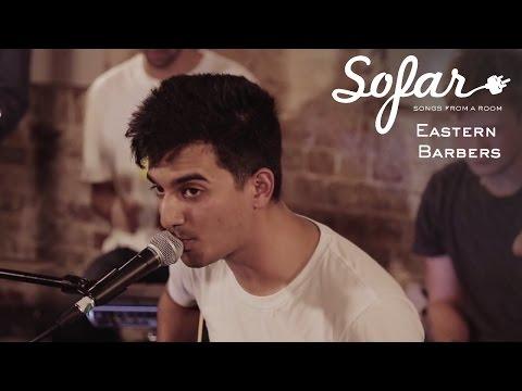 Eastern Barbers  - Get Loose   Sofar London