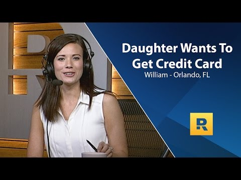 Daughter Wants To Get Credit Card