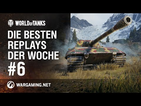 Die Besten Replays Der Woche #6 [World Of Tanks Deutsch]
