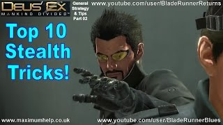 Top 10 Stealth Tricks! Deus Ex Mankind Divided Strategy & Tips PC PS4 Xbox One 1080p HD