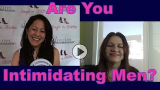 Are You Intimidating Men? - Dating Advice for Women Over 40