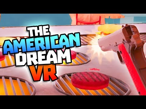 COOKING BURGERS WITH GUNS INSTEAD OF HANDS? - The American Dream Gameplay - VR HTC Vive Gameplay