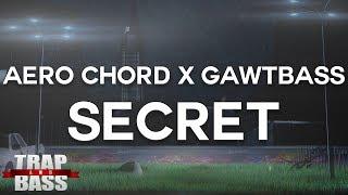 Aero Chord x GAWTBASS - Secret [FREE DL]