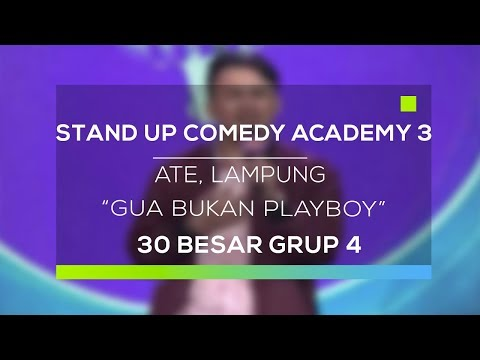 Stand Up Comedy Academy 3 : Ate, Lampung - Gua Bukan Playboy