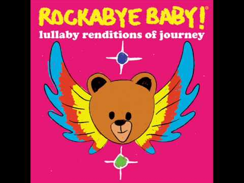 Don't Stop Believin' - Lullaby Renditions of Journey - Rockabye Baby!