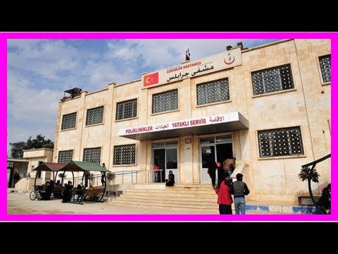 Latest News Today - Turkey hospital heal the wounds in the war-torn syria