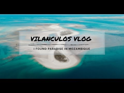 VILANCULOS VLOG - I FOUND PARADISE IN MOZAMBIQUE