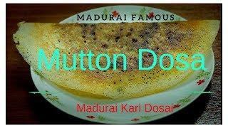 How to make Mutton Dosa at home   Madurai Famous Kari Dosai
