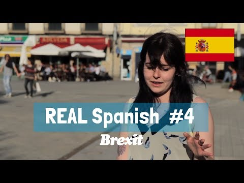 Real Spanish 4: What is Brexit anyway?