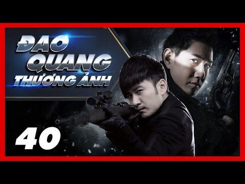 ĐAO QUANG THƯƠNG ẢNH - Tập 40   THỜI ĐẠI SÁT THỦ   Phim Chiến Đấu Đối Kháng HOT Nhất 2021   Film4K