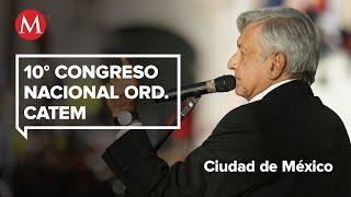 Amlo En El 10° Congreso Nacional Ordinario De La Catem