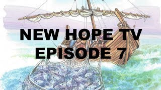 New Hope TV Episode 7