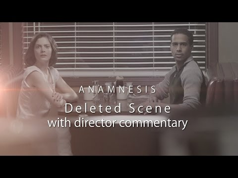 Anamnesis Deleted Scene With Audio Commentary