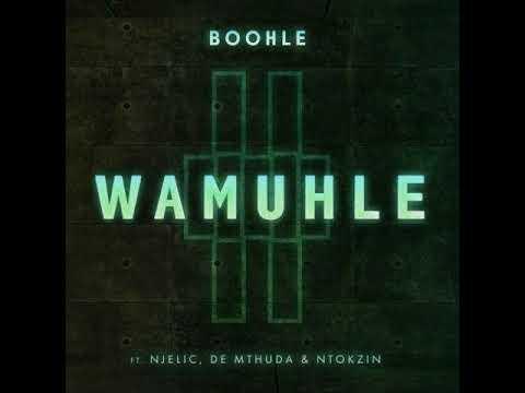 Download Boohle - Wamuhle feat Njelic, DE Mthuda & Ntokzin