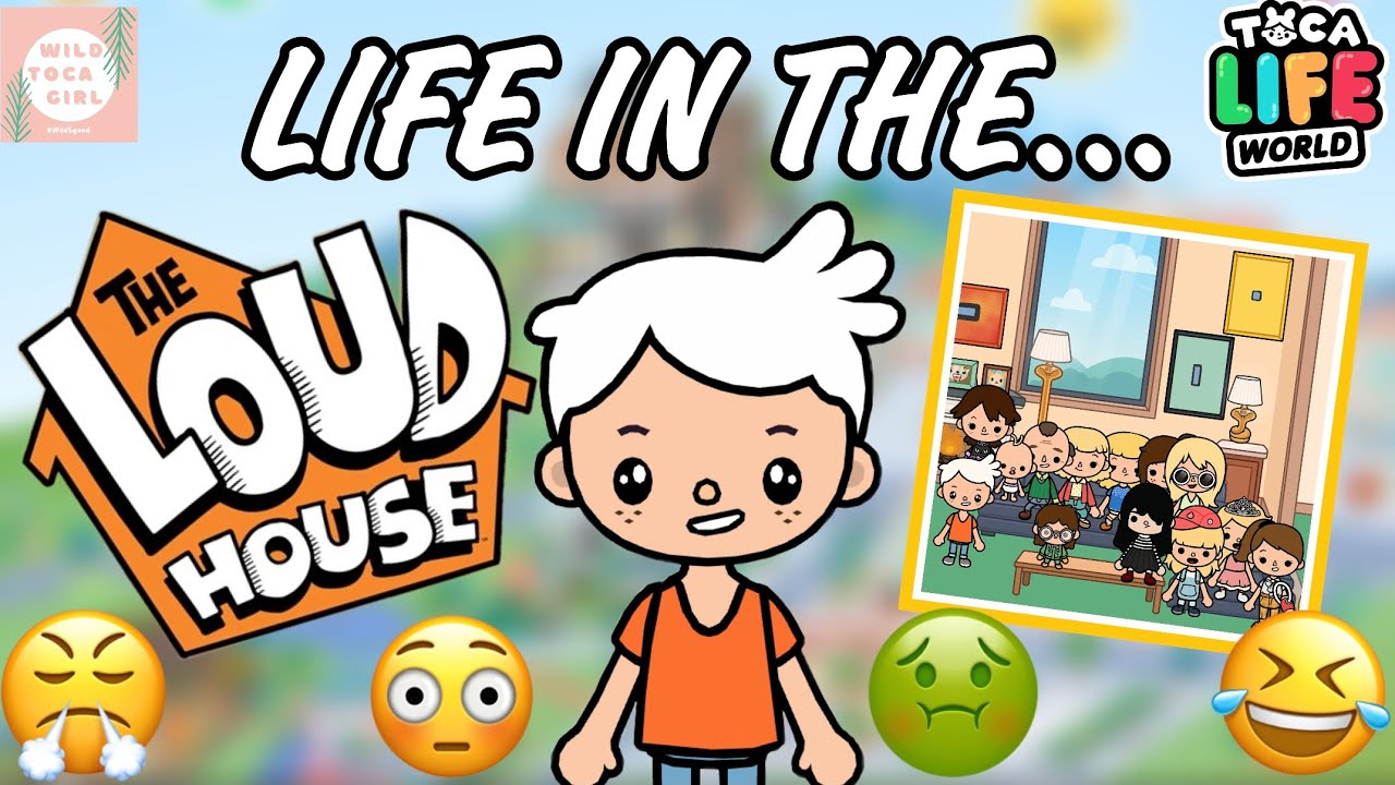 Download LIFE IN THE LOUD HOUSE! 🏡🤣🤢😳😤 TOCA LIFE WORLD 🌎