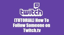 [TUTORIAL] How To Follow Someone on Twitch.tv